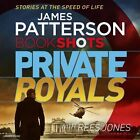 Private Royals: Bookshots by James Patterson (CD-Audio, 2016)