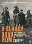 A Bloody Road Home: World War Two and New Zealand's Heroic Second Division by Christopher Pugsley (Hardback, 2014)