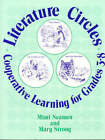 Literature Circles: Cooperative Learning for Grades 3-8 by Mary Strong, Mimi Neamen, Mary  C. Neamen (Paperback, 1992)