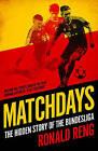 Matchdays: The Hidden Story of the Bundesliga by Ronald Reng (Paperback, 2016)