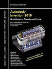 Autodesk Inventor 2010 by Christian Schlieder (Paperback / softback, 2010)