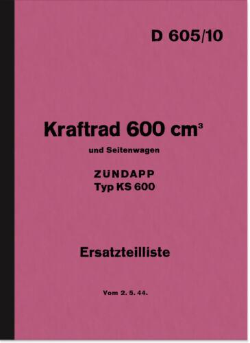 Zündapp KS 600 WH RICAMBIO elenco Catalogo parti di ricambio D 605//10 ks600 parts catalog