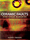 Ceramic Faults and Their Remedies by Harry Fraser (Paperback, 2005)