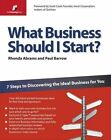 What Business Should I Start?: 7 Steps to Discovering the Ideal Business for You by Rhonda Abrams, Paul Barrow (Paperback, 2008)