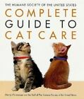 The Humane Society of the United States Complete Guide to Cat Care by Humane Society of the United States Staff and Wendy Christensen (2002, Hardcover, Revised)