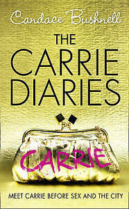 The-Carrie-Diaries-The-Carrie-Diaries-Book-1-Bushnell-Candace-Good-FAST
