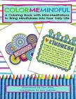 Color Me Mindful: A Coloring Book with Mini-Meditations to Bring Mindfulness Into Your Daily Life by Dee Shea (Paperback / softback, 2016)