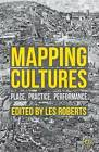 Mapping Cultures: Place, Practice, Performance by Palgrave Macmillan (Paperback, 2012)