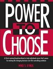 Power to Choose: Twelve Steps to Wholeness by Mike O'Neil (Paperback / softback, 2004)