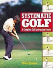 Systematic Golf by Mike Palmer, Nick Wright (Paperback, 1993)