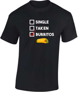 Single-Taken-Burritos-T-shirt-Funny-Gift-Mens-Womens-Unisex-Joke-Food-Lover-Cool