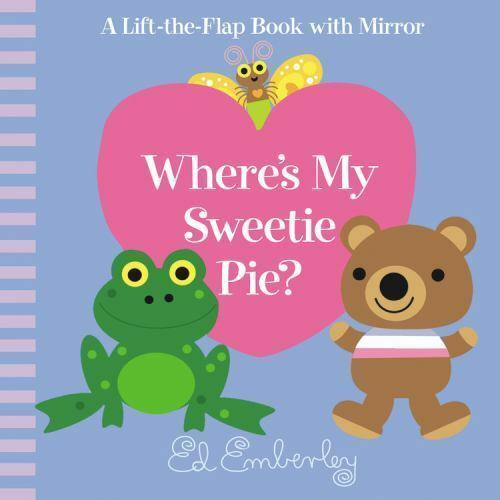 Where's My Sweetie Pie? by Emberley, Ed