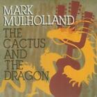 The Cactus And The Dragon von Mark Mulholland (2011)