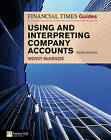 FT Guide to Using and Interpreting Company Accounts by Wendy McKenzie (Paperback, 2009)