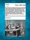 Copy of the Last Will and Testament of the Late Robert Richard Randall, Esq. of the Act of Incorporation, and of the Other Acts of the Legislature of the State of New-York, Respecting the Sailors' Snug Harbor: Together with the Names of the Persons Who... by Anonymous (Paperback / softback, 2012)