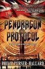 The Pendragon Protocol by Philip Purser-Hallard (Paperback, 2014)