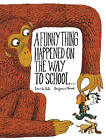 A Funny Thing Happened on the Way to School... by Davide Cali (Hardback, 2015)