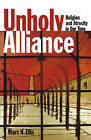 Unholy Alliance: Religion and Atrocity in Our Time by Marc H. Ellis (Paperback, 1997)