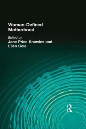 Woman-Defined Motherhood by Ellen Cole; Jane Price Knowles