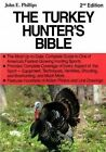 The Turkey Hunter's Bible 2nd Edition by John E Phillips (Paperback / softback, 2014)