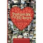 Pawprints on My heart: Furballs and Dogbreath by John Shillito (Paperback, 2013)