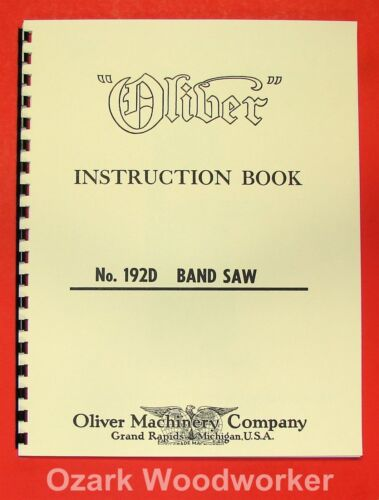 """OLIVER 192-D 18/"""" Band Saw Operators and Parts Manual 0806"""