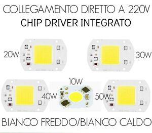 CHIP LED CON DRIVER 220V INTEGRATO 10W/20W/30W/50W RICAMBIO FARO A LED