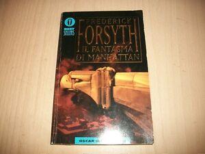 FREDERICK-FORSYTH-IL-FANTASMA-DI-MANHATTAN-OSCAR-MONDADORI-2001-BESTSELLERS-1138