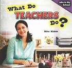 What Do Teachers Do? by Rita Kidde (Paperback / softback, 2014)