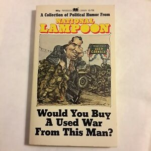 Would You Buy Used War From This Man >> Nat L Lampoon Would You Buy A Used War From This Man Political Humor