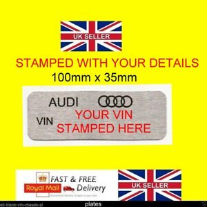 Details about AUDI ALL MODELS REPLACEMENT ID ALL-BLANK-VIN-CHASSIS-PLATES  STAMPED FOR YOU #ST