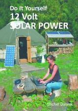 DIY 12 Volt Solar Power Book~Run Lights~Hand Tools~Clean Energy~Prepping~NEW