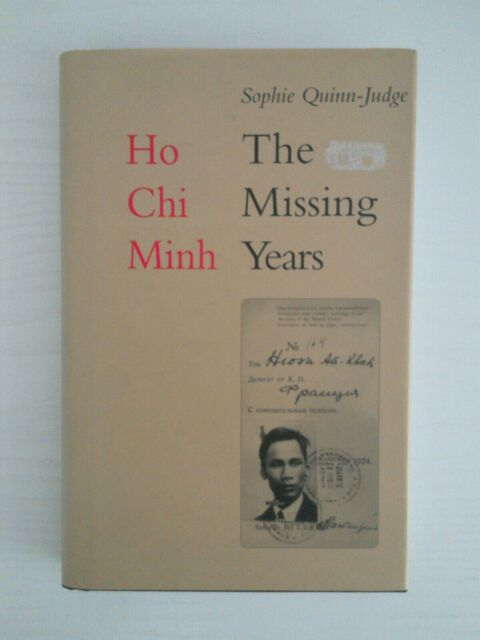 Ho Chi Minh: The Missing Years by Sophie Quinn-Judge (Hardback, 2003)