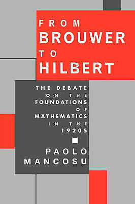 From Brouwer to Hilbert: The Debate on the Foundations of Mathematics in the...