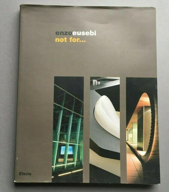 ENZO EUSEBI NOT FOR FORTUNATO D'AMICO 2008 BERLONI ARCHITETTURA ARTE DESIGN
