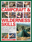 Campcraft and Wilderness Skills: Essential Skills for Surviving in Remote Terrain and in All Climates - Camping, Cooking, Building Shelters, Using Tools and Much More by Peter G. Drake (Paperback, 2005)
