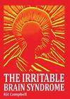 The Irritable Brain Syndrome von Kit Campbell (2013, Taschenbuch)
