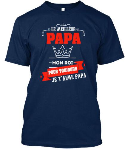 Standard Unisex T-shirt Mon Roi Pour Toujours Sensational Le Meilleur Papa