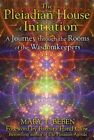 The Pleiadian House of Initiation: A Journey Through the Rooms of the Wisdomkeepers by Mary T. Beben (Paperback, 2014)