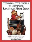 Teaching Little Fingers to Play More Songs from Many Lands: Piano Solos with Optional Teacher Accompaniments by Willis Music Company (Paperback / softback, 2006)