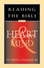 Reading the Bible with Heart & Mind by Tremper Longman (Paperback)