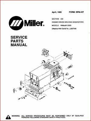 Miller Wildcat 225g Service Parts Manual Owners Manual Eff W Jj367046 Ebay