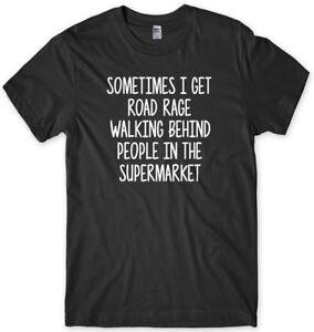 Sometimes I Get Road Rage Walking Behind People Funny Mens Unisex T-Shirt