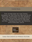 The Letter Sent by the States-General of the United Provinces of the Low Countreys to His Majesty, by Their Trumpeter Together with His Majesties Answer to the Said Letter / Translated Out of French Into English. (1673) by Gaspar Fagel (Paperback / softback, 2011)
