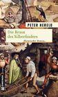 Die Braut des Silberfinders von Peter Hereld (2012, Taschenbuch)
