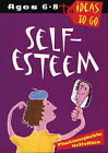 Self Esteem: Age 6-8 by Tanya Dalgleish (Paperback, 2002)