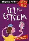 Self Esteem: Age 6-8 by Tanya Dalgleish (Paperback, 2002)