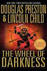 The Wheel of Darkness by Douglas Preston, Lincoln Child (Hardback, 2007)