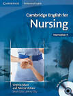 Cambridge English for Nursing Intermediate Plus Student's Book with Audio CDs (2) by Jeremy Day, Virginia Allum, Patricia McGarr (Mixed media product, 2008)