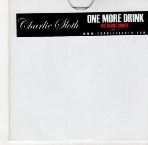 (DJ243) Charlie Sloth, One More Drink - 2010 DJ CD